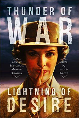 Thunder of War, Lightning of Desire: Lesbian Military HistoricalErotica