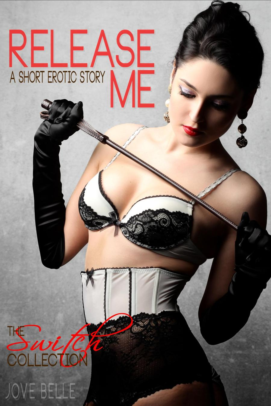 Release Me–A Short Erotic Story from the Switch Collection