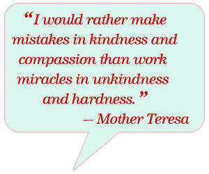 i-would-rather-make-mistakes-in-kindness-and-compassion-than-work-miracles